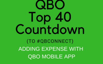 QBO TOP 40 COUNTDOWN (to #QBConnect) Adding an expense with QBO Mobile App