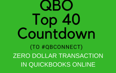 QBO TOP 40 COUNTDOWN (to #QBConnect) Zero dollar transactions In QuickBooks Online